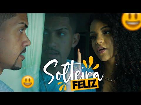 Banda Sentimentos feat Mc Maluco – Solteira Feliz