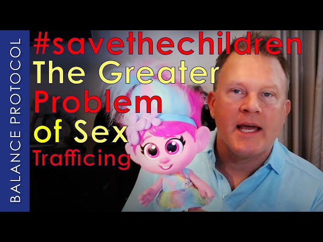 The Greater Problem of Sex Trafficking