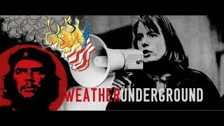 Los Weather Underground: *Universitarios* Guerrilleros Guevaristas.-