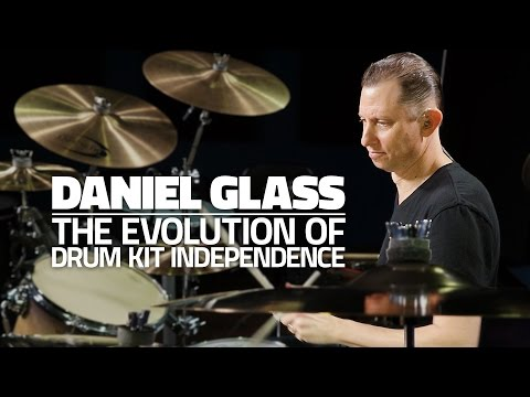 Daniel Glass - The Evolution Of Drum Kit Independence (FULL DRUM LESSON)