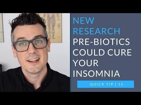 new research: PREBIOTICS COULD CURE YOUR INSOMNIA | quick tip 15