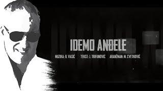 Sasa Matic - Idemo andjele - (Official lyric video 2017) thumbnail