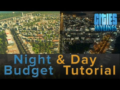 Cities Skylines: Night and Day Budget Tutorial for After Dark - Guides/Tips