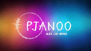 Pjanoo - Alex Lisi REMIX + Download