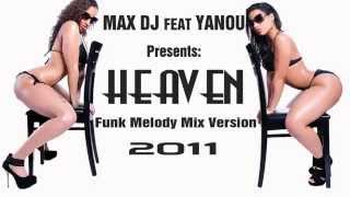 MAX DJ feat YANOU - HEAVEN (Funk Melody Mix)
