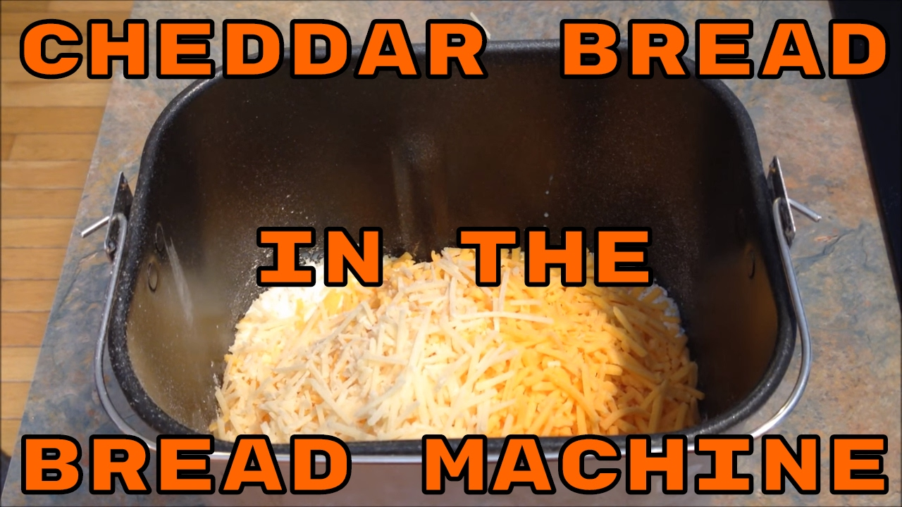 Cheddar Bread In The Bread Machine Withcaptions