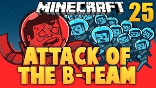 MINECRAFT ★ ATTACK OF THE B TEAM [Ep. 25]