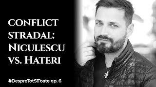 Conflict stradal real: Niculescu înconjurat de 3 Hateri - Despre tot și toate ep. 6