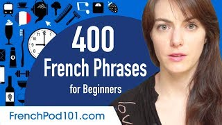 400 Everyday Life French Phrases for Beginners