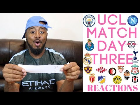 2017/18 UEFA CHAMPIONS LEAGUE MATCH DAY THREE REACTION | GROUPS E, F, G, H