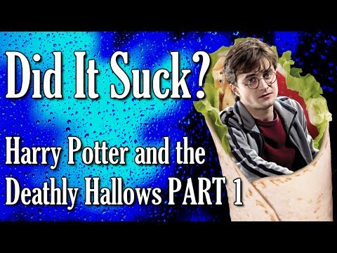 DID IT SUCK? - Harry Potter and the Deathly Hallows [PART 1]