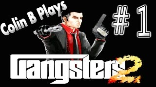 Colin B Plays - Gangsters 2 :: Episode 1 - ( Mission 1 )