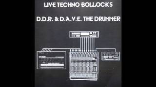 D.A.V.E. The Drummer - Live Techno Bollocks
