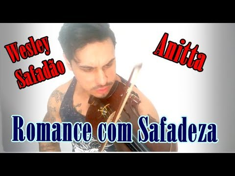 Wesley Safadão e Anitta - ROMANCE COM SAFADEZA by Douglas Mendes (Violin Cover)
