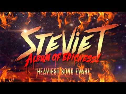 Stevie T - Heaviest Song EVAR!
