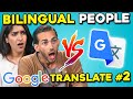 Bilingual People Vs. Google Translate #2 (Korean, Spanish & Arabic)