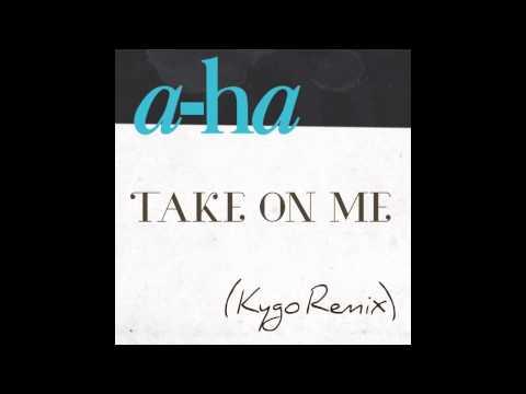 a-ha - Take On Me Kygo Remix