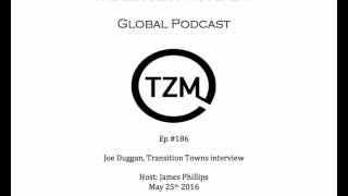 TZM global radio: Ep 186 Joe Duggan, Transition Towns interview