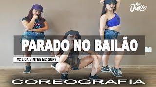 Parado No Bailão - MC L Da Vinte e MC Gury (Coreografia) Mix Dance