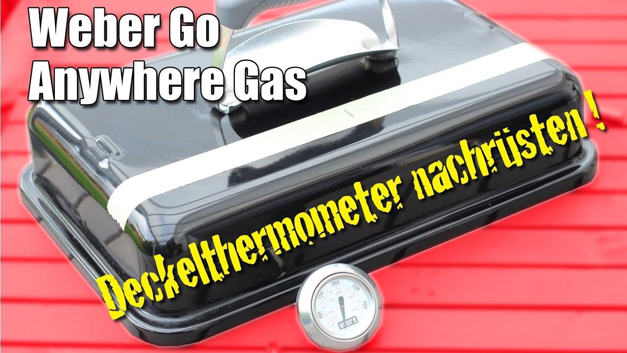 Weber Holzkohlegrill Thermometer Nachrüsten : Folge #022 weber go anywhere deckelthermometer nachrüsten youtube
