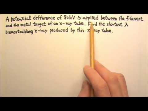 AP Physics 2: Modern 26: Shortest Wavelength Bremsstrahlung X-Ray Problem