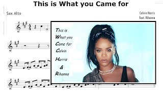 This Is What You Came For - Calvin Harris ft Rihanna (Sheet Music SAX ALTO)