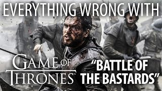 "Everything Wrong With Game of Thrones ""Battle of the Bastards"""