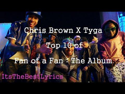 Chris Brown X Tyga Top 10 songs of Fan of a Fan : The Album