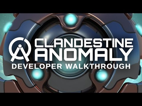Clandestine: Anomaly - Developer Walkthrough