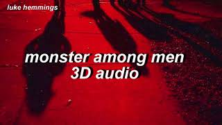 5sos ; monster among men 𝟑𝐃 𝐚𝐮𝐝𝐢𝐨 [use headphones]