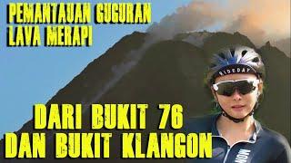 Pemantauan Guguran Lava Merapi Dari Bukit 76 dan Bukit Klangon