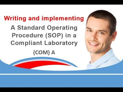Writing and implementing a Standard Operating Procedure SOP in a Compliant Laboratory COM A