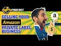 Selling Your Amazon Private Label Business and Starting a New Brand - AMPM PODCAST EP151