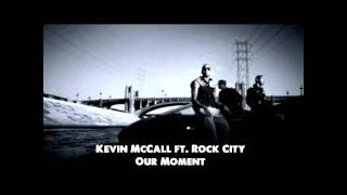 Watch Kevin Mccall Our Moment video
