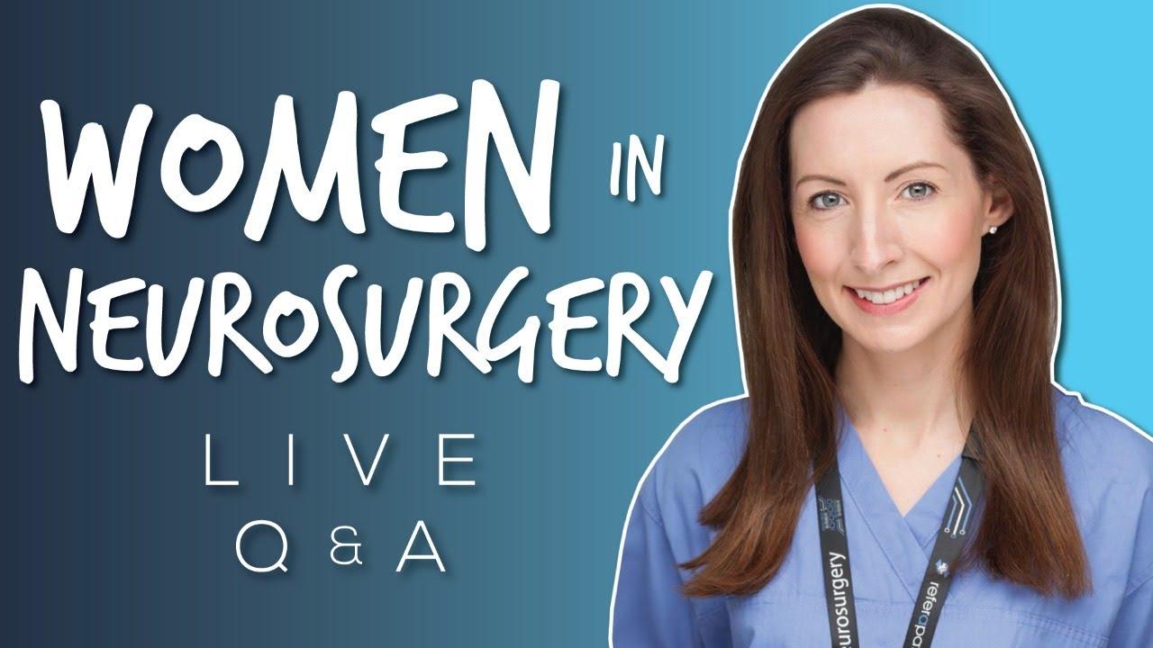 Women in Surgery – Neurosurgery Live Q + A