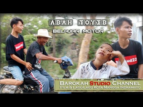 ABAH TOYIB BELAJAR MOTOR FILME WONG INDRAMAYU  ( Official Video HD )