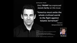 sam harris on trump after orlando from waking up podcast 38 full context