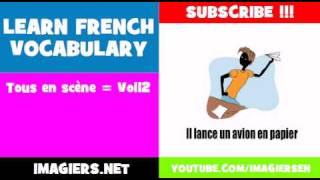 LEARN FRENCH VOCABULARY = Tous en scčne = Vol12