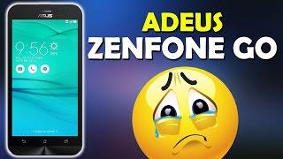 Adeus Zenfone Go - Entenda os Motivos