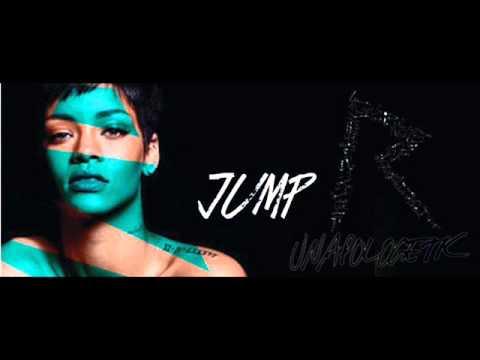 Rihanna - Jump (Clean) [[Edited]] - Unapologetic