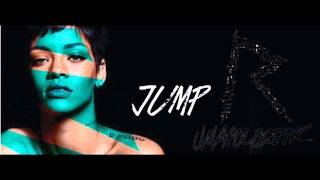 Rihanna - Jump (Clean) [[Edited]] - Unapologetic