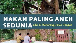 MAKAM PALING ANEH | Di Rembang Jateng| Mbah Soleh