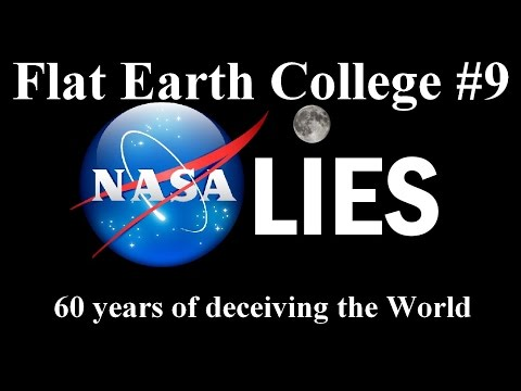 Flat Earth College #9 - 60 years of NASA deceiving the World