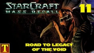 Road to Legacy of the Void - StarCraft Mass Recall - Part 11