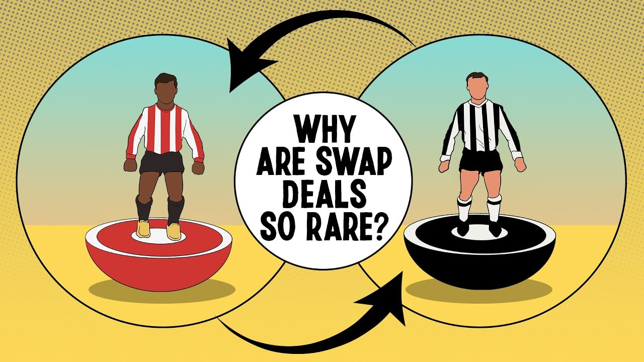 Why are swap deals so rare in the transfer market?