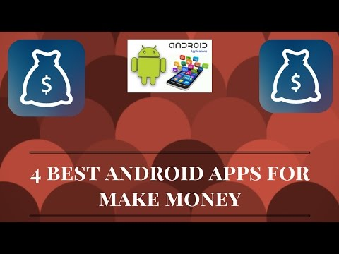 4 best android money making apps (Latest) 2017