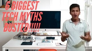6 Biggest Tech Myths Busted!!!!