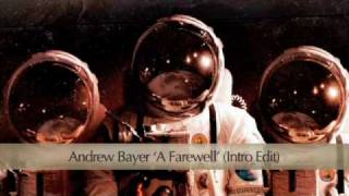 Andrew Bayer - A Farewell (Intro Edit)
