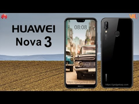 Huawei Nova 3 Release Date, Specifications, Official Look, Features, Camera, First Look, Launch