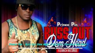 Prince Pin - Buss Out Dem Head (Soja Boy) May 2014